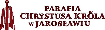 Parafia Chrystusa Króla w Jarosławiu Logo